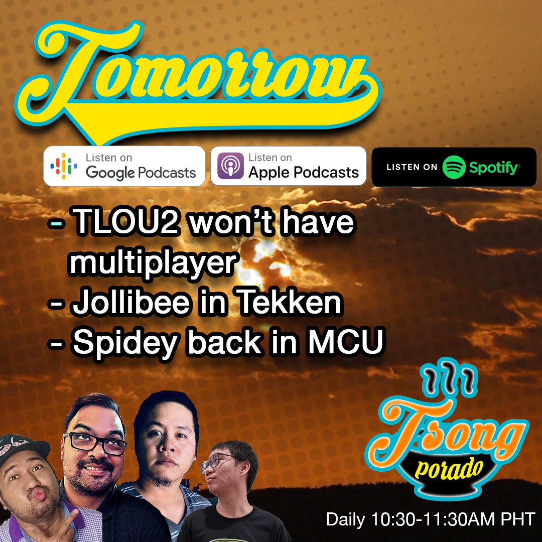 Ep. 6 - TLOU2 Says No to Multiplayer, Jollibee in Tekken, Spidey in MCU