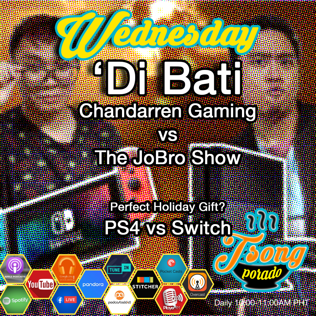 Ep. 23 - Di Bati, Gifting PS4 or Switch for Christmas